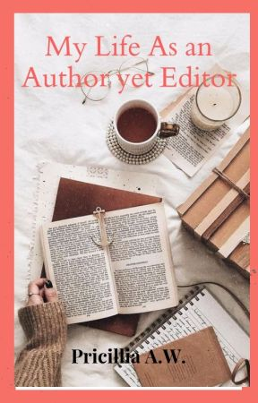 My Life As an Author yet Editor by MissCilla