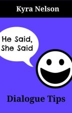 He Said, She Said: Dialogue Tips by KyraMNelson