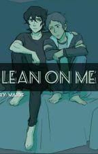 Lean On Me    Klance Angst Oneshots by madklancefan