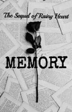 MEMORY (Sequel Rainy Heart) by taechul_
