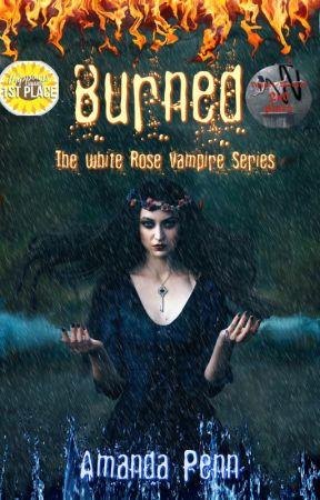 Burned (Book1) The White Rose Vampire Series by AmandaPenn