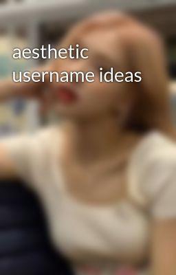 Aesthetic Usernames For Instagram Papi Chulo Wattpad