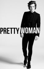 Pretty Woman ➡️ Harry Styles (ON HOLD) by WeShipDuke