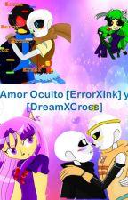 Amor Oculto [ErrorXInk] y [DreamXCross] by CaretixHarukay