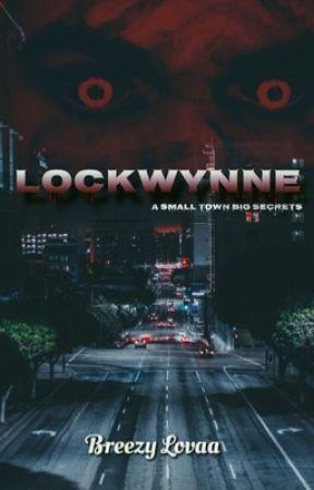 LOCKWYNNE ( ON HOLD) by breezylovaa