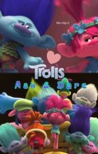 Trolls: Ask & Dare Compilation Series (Discontinued) by FangirlFiasco