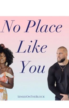No Place Like You : A Short Story by SenseiOnTheBlock