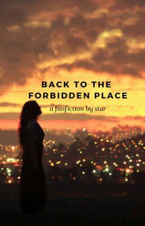 Back to the Forbidden Place by halfbloodedmoonlark