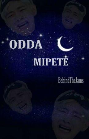 ODDA|| MIPETE by BehindTheJams