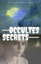 Occultes secrets [En Pause] by xShelovesgirlsx