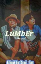 Lumber || Taehyung Or Jungkook Ff || (Very Slow Updates) by Armi_Tae