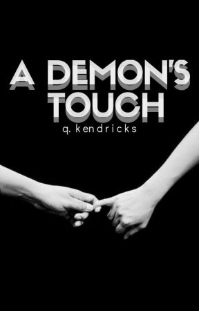 a demon's touch   ✓ by qkenwrites