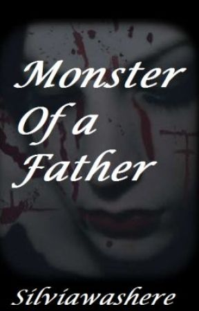 Monster of a Father by Silviawashere