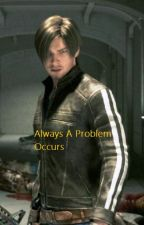 Always A Problem Occurs (BOOK 3) {COMPLETED} by Stacy21Xxx
