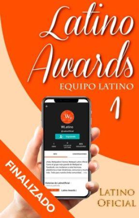 Latino Awards | Temporada 1. by LatinoOficial