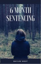 6 Month Sentencing by Author_B98