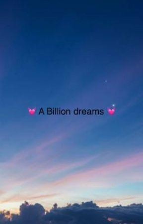 A Billion Dreams by kermitSuicide09