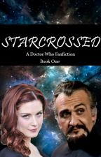 STARCROSSED (A Doctor Who Fanfiction) Book One by MissyQueenofEvil7
