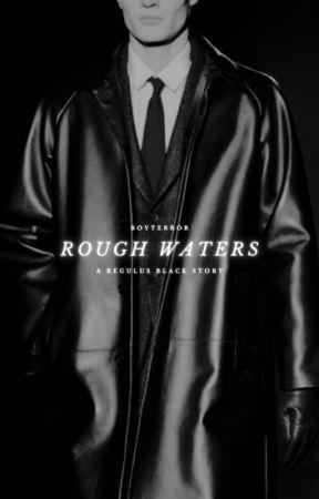 ROUGH WATERS,   regulus black by boyterror