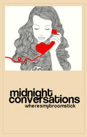 Midnight Conversations (#wattys2016) by wheresmybroomstick