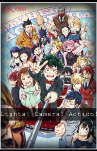 Lights. Camera. Action! [BNHA] [Actor! AU] (Reader-Insert!) cover