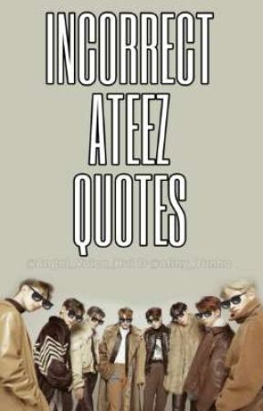 Incorrect ATEEZ Quotes by Angel_Voice_Hui