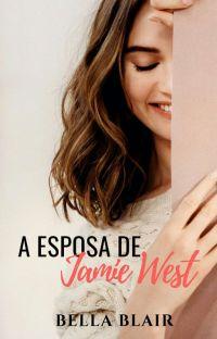 A Esposa de Jamie West - Livro 2 - Duologia Jamie West cover