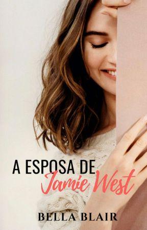 A Esposa de Jamie West - Livro 2 - Duologia Jamie West by BelaBlair