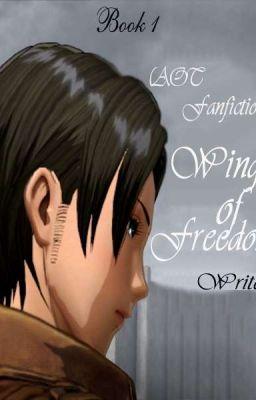 Đọc truyện [AOT Fanfiction] Wings of Freedom- Quyển 1 (Hoàn Tất)
