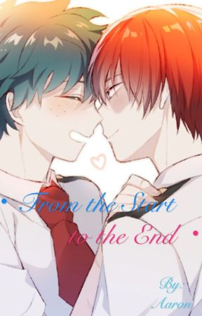 ・From the Start to the End・[TodoDeku] by AaronAo