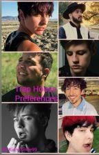 Trap House Preferences by KiansSmile99