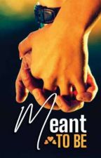 (MTB) Meant To Be (A Nigerian Story)  by theauthorlola