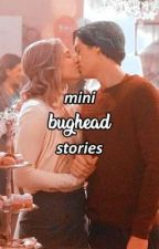 mini bughead stories by reverroom
