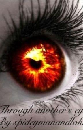 Through anothers eyes. by spideymanandloki