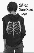 Silken Shackles (Yandere Serial Killer X Reader) by OnlineGinger
