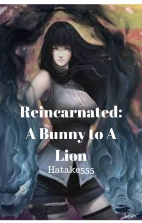 Reincarnated: A Bunny to A Lion by Hatake555