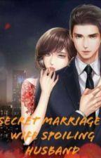 SECRET MARRIAGE:Wife spoiling husband by mounika_marneni