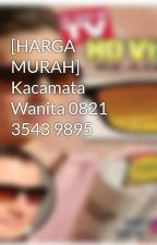 [HARGA MURAH] Kacamata Wanita 0821 3543 9895 by kacamatavision