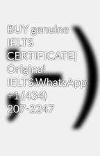 BUY genuine IELTS CERTIFICATE| Original IELTS.WhatsApp +1 (434) 207-2247 by loganmor2