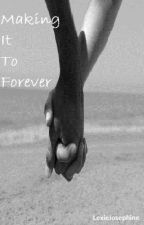 Making It To Forever (Austin Mahone Love Story) by LexieJosephine