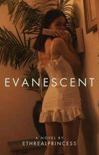Evanescent by EthrealPrincess