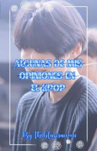 Algunas de mis opiniones en el kpop cover