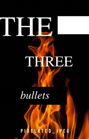 The Three Bullets by Pixelated_jpeg