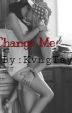 Change Me (editing) by KvngTay
