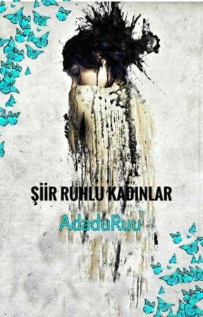Şiir Ruhlu Kadınlar  by AdaduRAs