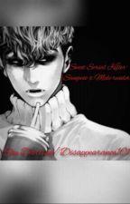 ·Sweet Serial Killer· {Sangwoo x Male reader} by Shy-Darling