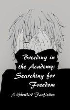 Breeding in the Academy: Searching for Freedom (All 9) by Azallya