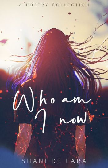 Who am I Now (poetry)