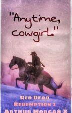 """""""Anytime, Cowgirl."""" : Arthur Morgan X OC by GandalfsArmpit"""