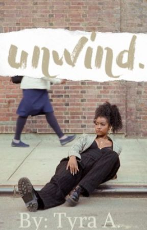 Unwind:A collection of Short Stories by BarewithTyra